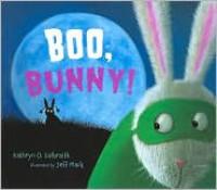 Boo, Bunny! - Kathryn O. Galbraith, Jeff Mack
