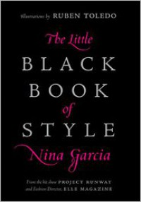 The Little Black Book of Style - Nina Garcia, Ruben Toledo