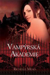 Vampýrská akademie (Vampýrská akademie, #1) - Richelle Mead, Katrin Ebrová-Chýlová