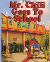 Mr. Chili Goes To School - Janet McNulty