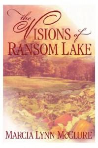 The Visions of Ransom Lake - Marcia Lynn McClure