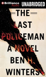 The Last Policeman - Ben H. Winters, Peter Berkrot