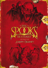 The Spook's Bestiary - Joseph Delaney