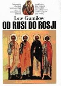 Od Rusi do Rosji - Lew Nikołajewicz Gumilow