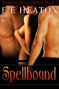 Spellbound (Vampires Realm, #3.1) - Felicity E. Heaton