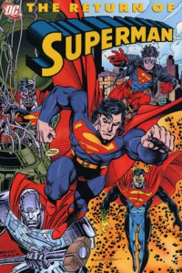 Superman: The Return of Superman - Mike Carlin, Karl Kesel, Roger Stern, Louise Simonson, Dan Jurgens