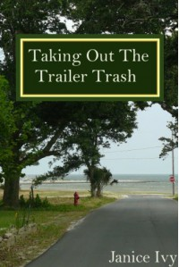 Taking Out the Trailer Trash - Janice Ivy