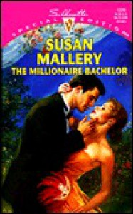 The Millionaire Bachelor - Susan Mallery