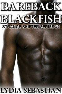 Bareback Blackfish (M/M Orca Shifter Erotica) - Lydia Sebastian