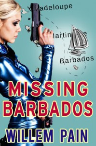 Missing Barbados (Caribbean Detective Corporation) - Willem Pain