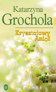 Kryształowy Anioł - Katarzyna Grochola