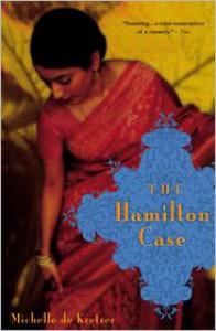 The Hamilton Case - Michelle de Kretser