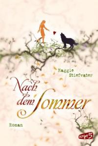 Nach dem Sommer  - Maggie Stiefvater, Jessika Komina, Sandra Knuffinke