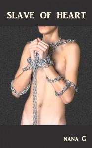 Slave of Heart - Nana G.