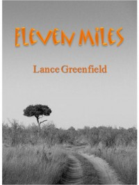 Eleven Miles - Lance Greenfield