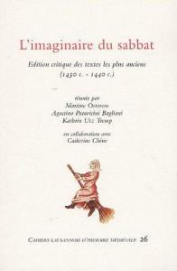 L'Imaginaire du sabbat: édition critique des textes les plus anciens (1430 c. - 1440 c.) - Martine Ostorero, Agostino Paravicini Bagliani, Kathrin Utz Tremp, Catherine Chene