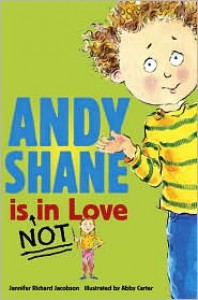Andy Shane Is Not in Love - Jennifer Richard Jacobson,  Abby Carter (Illustrator)