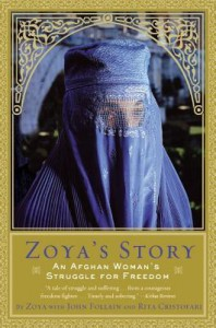 Zoya's Story: An Afghan Woman's Struggle for Freedom - Zoya, John Follain, Rita Cristofari
