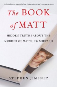The Book of Matt: Hidden Truths About the Murder of Matthew Shepard - Stephen Jimenez