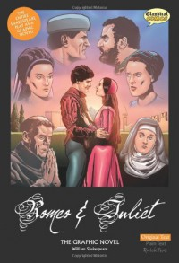 Romeo and Juliet The Graphic Novel: Original Text - William Shakespeare