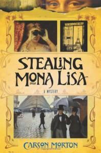 Stealing Mona Lisa: A Mystery - Carson Morton