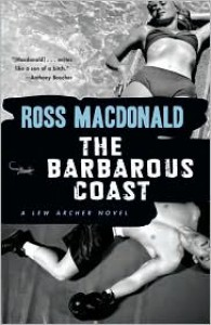 The Barbarous Coast (Lew Archer Series #6) - Ross Macdonald