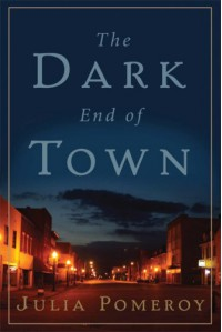 The Dark End of Town - Julia Pomeroy