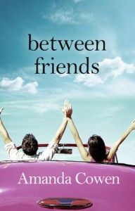 Between Friends - Amanda Cowen