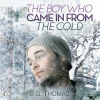 The Boy Who Came In From the Cold - B.G. Thomas, Charlie David