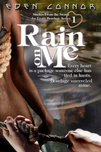 Rain on Me (Shelter From the Storm, #1) - Eden Connor