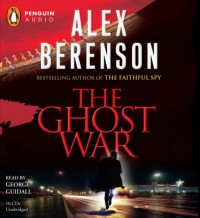 The Ghost War  - Alex Berenson, George Guidall
