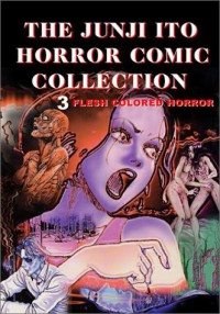 Flesh-Colored Horror - Junji Ito