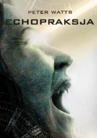 Echopraksja - Peter Watts
