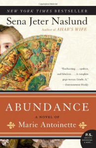 Abundance, A Novel of Marie Antoinette - Sena Jeter Naslund