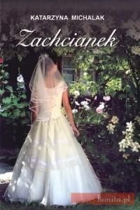 Zachcianek - Katarzyna Michalak