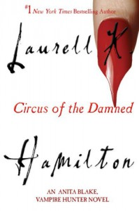 Circus of the Damned - Laurell K. Hamilton