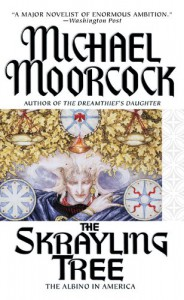 The Skrayling Tree: The Albino in America - Michael Moorcock