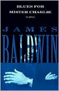 Blues for Mister Charlie - James Baldwin