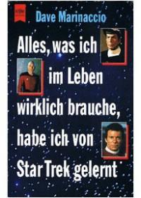 Alles, Was Ich Im Leben Wirklich Brauche, Habe Ich Von Star Trek Gelernt - Dave Marinaccio