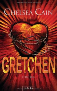 Gretchen (Archie Sheridan & Gretchen Lowell #3) - Chelsea Cain, Fred Kinzel