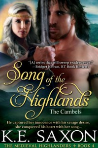 Song of the Highlands: The Cambels (The Medieval Highlanders) - K.E. Saxon