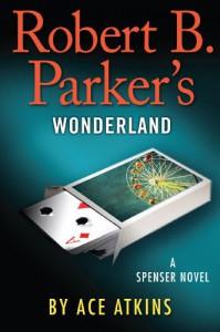 Robert B. Parker's Wonderland: The New Spenser Novel - Ace Atkins