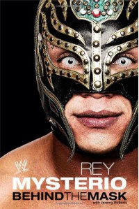 Rey Mysterio: Behind the Mask (WWE) - Rey Mysterio