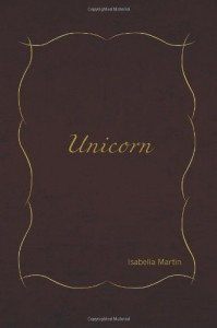 Unicorn - Isabella Martin
