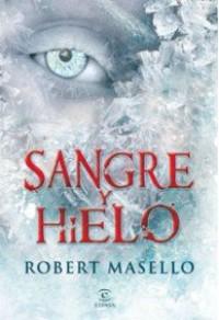 Sangre y hielo - Robert Masello