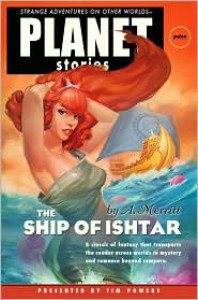 The Ship of Ishtar (Planet Stories) - A. Merritt