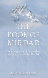 The Book of Mirdad: The Strange Story of a Monastery Which Was Once Called the Ark - Mikhail Naimy