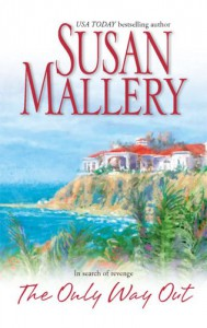 The Only Way Out - Susan Mallery