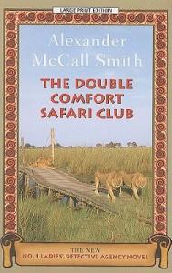 The Double Comfort Safari Club - Alexander McCall Smith