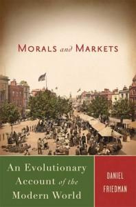 Morals and Markets: An Evolutionary Account of the Modern World - Daniel Friedman